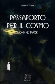 PASSAPORTO PER IL COSMO di John E. Mack