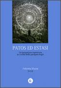 PATOS ED ESTASI Insaspettata esperienza ai confini della parapsicologia di Felicetta Mazza