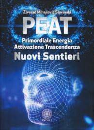 PEAT - NUOVI SENTIERI Primordiale - Energia - Attivazione - Trascendenza - Nuovi Sentieri di Zivorad Mihajlovic Slavinski