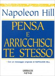 PENSA E ARRICCHISCI TE STESSO Con un messaggio originale di Napoleon Hill di Napoleon Hill