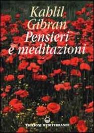 PENSIERI E MEDITAZIONI di Kahlil Gibran