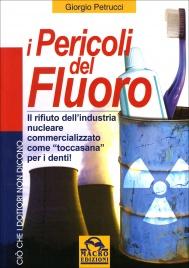 """I PERICOLI DEL FLUORO Il rifiuto dell'industria nucleare commercializzato come """"toccasana"""" per i denti! di Giorgio Petrucci"""