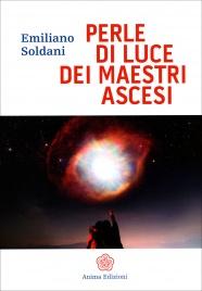 PERLE DI LUCE DEI MAESTRI ASCESI di Emiliano Soldani