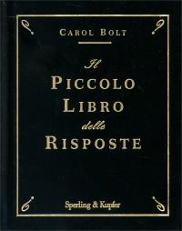 IL PICCOLO LIBRO DELLE RISPOSTE di Carol Bolt