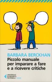 PICCOLO MANUALE PER IMPARARE A FARE E A RICEVERE CRITICHE di Barbara Berckhan