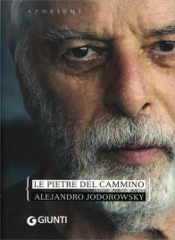 LE PIETRE DEL CAMMINO Aforismi di Alejandro Jodorowsky