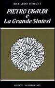 PIETRO UBALDI E LA GRANDE SINTESI di Riccardo Pieracci
