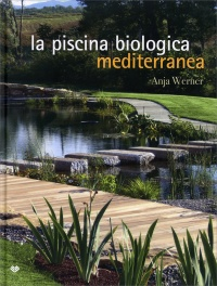 LA PISCINA BIOLOGICA MEDITERRANEA di Anja Werner