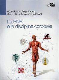 LA PNEI E LE DISCIPLINE CORPOREE di Nicola Barsotti, Diego Lanaro, Marco Chiera, Francesco Bottaccioli