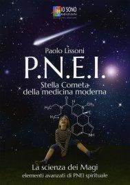 PNEI - STELLA COMETA DELLA MEDICINA MODERNA La scienza dei Magi. Elementi avanzati di PNEI spirituale di Paolo Lissoni