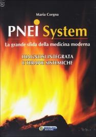 PNEI SYSTEM La grande sfida della medicina moderna - Diagnosi integrata e terapie sistemiche di Maria Corgna