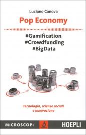 POP ECONOMY Gamification, crowdfunding, bigdata di Luciano Canova