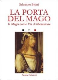 LA PORTA DEL MAGO La magia come via di liberazione - Nuova edizione di Salvatore Brizzi