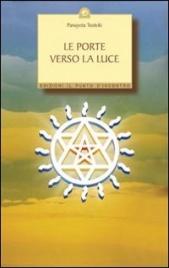 LE PORTE VERSO LA LUCE Esercizi e meditazioni di Panayiota Theotoki Atteshli