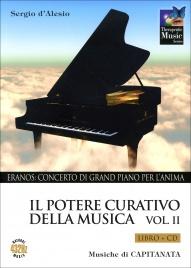 IL POTERE CURATIVO DELLA MUSICA - VOLUME 2 - CD CON Eranos: Concerto di Grand Piano per l'Anima di Sergio D'Alesio, Capitanata