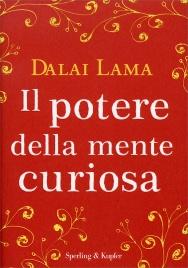 IL POTERE DELLA MENTE CURIOSA di Dalai Lama