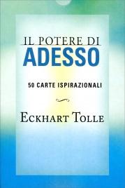 IL POTERE DI ADESSO - 50 CARTE ISPIRAZIONALI di Eckhart Tolle