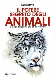 IL POTERE SEGRETO DEGLI ANIMALI Il profondo legame con gli esseri umani di Paola Rava