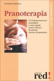 PRANOTERAPIA Un'interpretazione scientifica e una guida sicura all'uso di questa risorsa terapeutica di Giovanni Iannuzzo