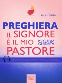 PREGHIERA - IL SIGNORE è IL MIO PASTORE (EBOOK) Preghiera guidata di Paul L. Green
