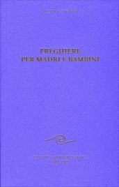 PREGHIERE PER MADRI E BAMBINI di Rudolf Steiner