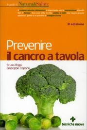 PREVENIRE IL CANCRO A TAVOLA di Bruno Brigo, Giuseppe Capano