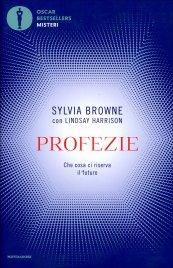 PROFEZIE Che cosa ci riserva il futuro di Sylvia Browne