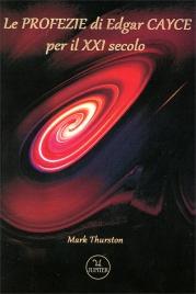 LE PROFEZIE DI EDGAR CAYCE PER IL XXI SECOLO di Mark Thurston