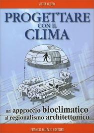 PROGETTARE CON IL CLIMA Un approccio bioclimatico al regionalismo architettonico di Victor Olgyay