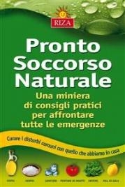 PRONTO SOCCORSO NATURALE (EBOOK) Una miniera di consigli pratici per affrontare tutte le emergenze di Istituto Riza di Medicina Psicosomatica