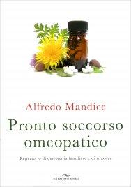 PRONTO SOCCORSO OMEOPATICO Repertorio di omeopatia familiare e di urgenza di Alfredo Mandice