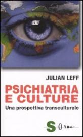 PSICHIATRIA E CULTURE Una prospettiva transculturale di Julian Leff
