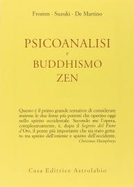 PSICOANALISI E BUDDHISMO ZEN di Erich Fromm, D.T. Suzuki, Richard De Martino
