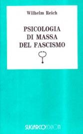 PSICOLOGIA DI MASSA DEL FASCISMO di Wilhelm Reich