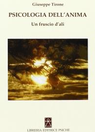PSICOLOGIA DELL'ANIMA Un fruscio d'ali di Giuseppe Tirone