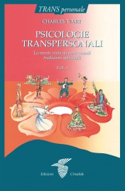 PSICOLOGIE TRANSPERSONALI La mente vista da sette grandi tradizioni spirituali - 2 Volumi di Charles T. Tart