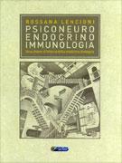 PSICONEURO ENDOCRINO IMMUNOLOGIA Una chiave di lettura della medicina biologica di Rossana Lencioni