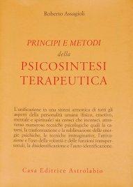 PRINCIPI E METODI DELLA PSICOSINTESI TERAPEUTICA di Roberto Assagioli