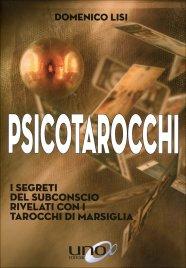 PSICOTAROCCHI I segreti del subconscio rivelati con i Tarocchi di Marsiglia di Domenico Lisi