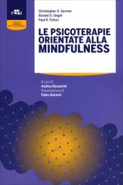 LE PSICOTERAPIE ORIENTATE ALLA MINDFULNESS di Christopher K. Germer, Ronald D. Siegel, Paul R. Fulton