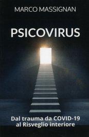 PSICOVIRUS Dal trauma da Covid-19 al risveglio interiore di Marco Massignan