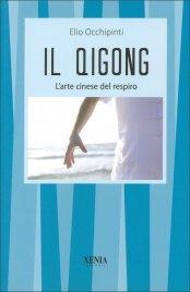 IL QIGONG - L'ARTE CINESE DEL RESPIRO di Elio Occhipinti