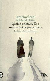 QUALCHE NOTA SU DIO E SULLA FISICA QUANTISTICA Due facce della stessa medaglia di Anselm Grün, Michael Grün