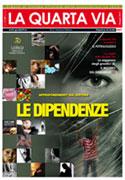 LA QUARTA VIA N. 67 - MAGGIO 2010 Le dipendenze