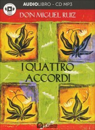 I QUATTRO ACCORDI - AUDIOLIBRO CD Mp3 di Don Miguel Ruiz