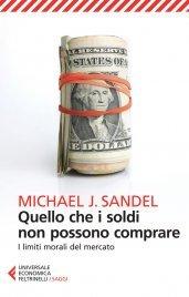 QUELLO CHE I SOLDI NON POSSONO COMPRARE (EBOOK) I limiti morali del mercato di Michael J. Sandel