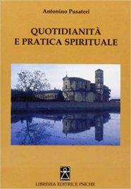 QUOTIDIANITà E PRATICA SPIRITUALE di Antonino Pusateri