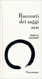 RACCONTI DEI SAGGI ZEN di Pascal Fauliot