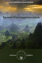 RACCONTI D'UN VIAGGIATORE ASTRALE di Anne Givaudan, Daniel Meurois