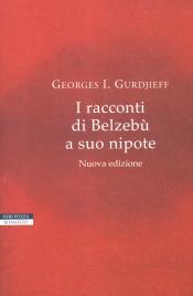I RACCONTI DI BELZEBù A SUO NIPOTE di Georges I. Gurdjieff
